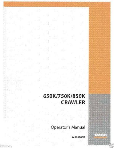 Case 650K 750K 850K Crawler Dozer PLAIN Operation Maintenance Manual 6-32870NA