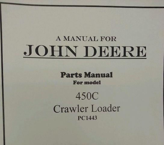 John Deere JD 450C Crawler LOADER Parts Manual Book Catalog PC1443