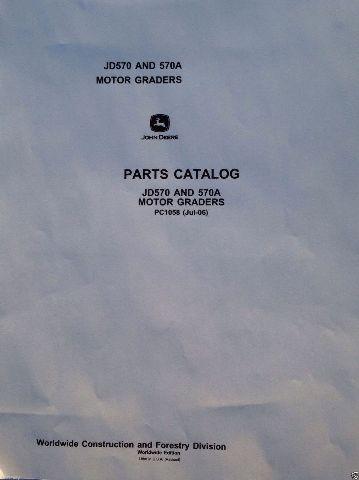 John Deere JD 570 570A Motor Grader Parts Manual Catalog Book PC1058