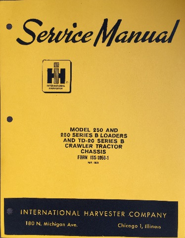 International IH 250B Loader TD20B Dozer Chassis & Engine Service Manual Set