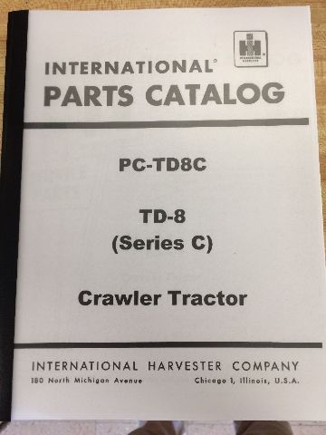 TD8C INTERNATIONAL DRESSER IH PARTS BOOK MANUAL TC-142 PC-TD8C
