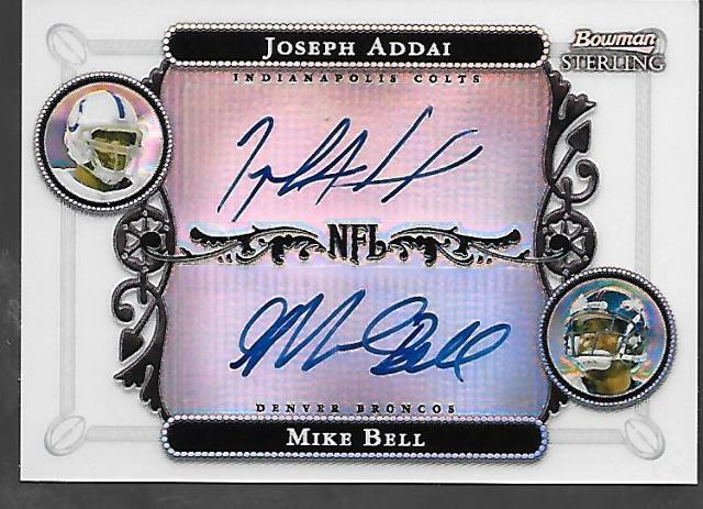 JOSEPH ADDAI/MIKE BELL 2006 Topps Bowman Sterling Refractor auto /600 Auto
