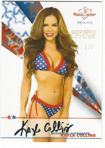 Kay Collins 2014 July 4th Preview BenchWarmer Autographed Card /5