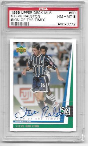 STEVE RALSTON 1999 Upper Deck MLS Sign of the Times #SR PSA NM-MT 8