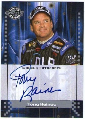 TONY RAINES 2007 Wheels Autograph Signature Auto On Card