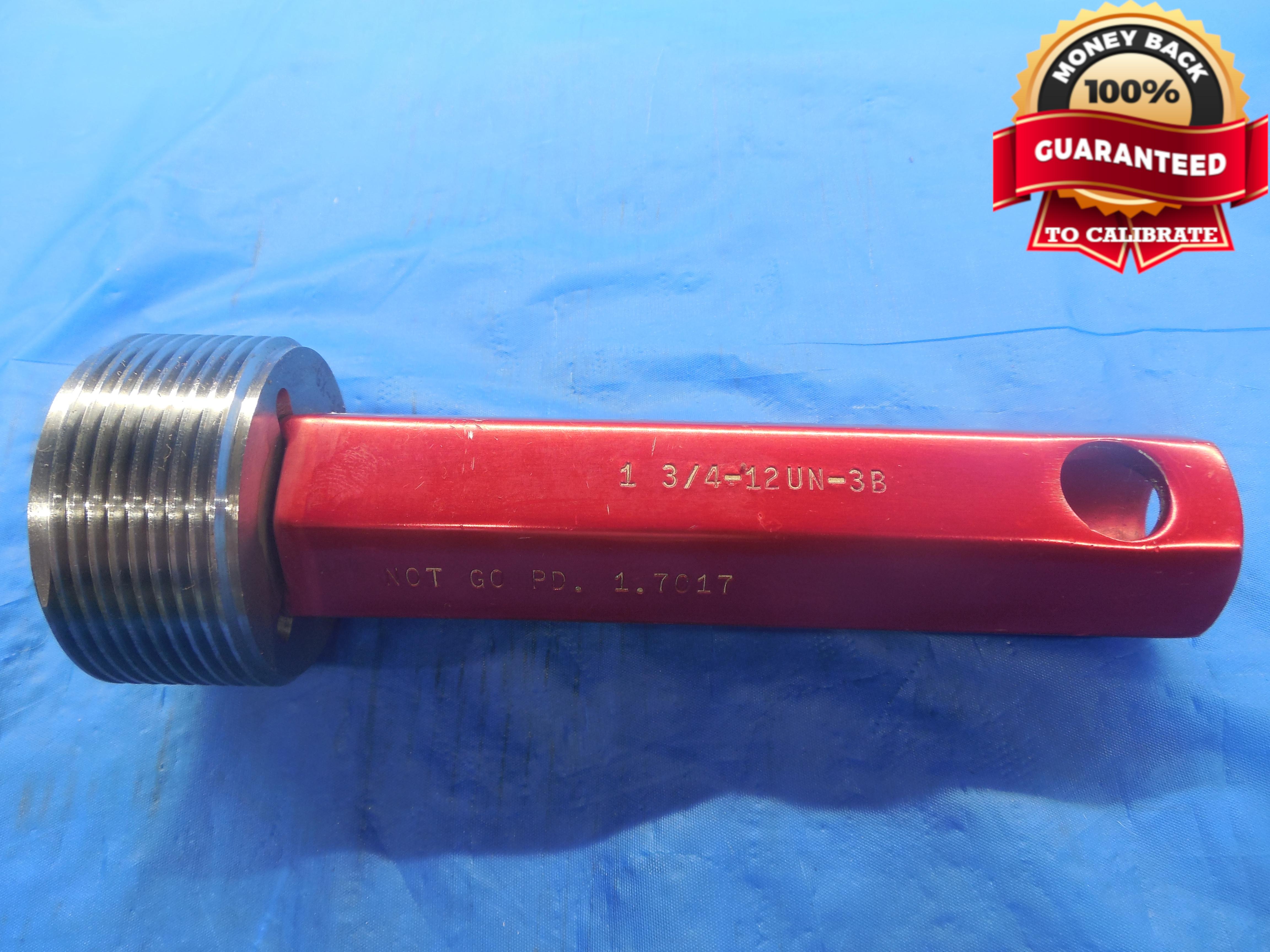 1 3//4 12 UN 3B NO GO THREAD PLUG GAGE 1.750 P.D IS 1.7017 USA MADE TOOLMAKER