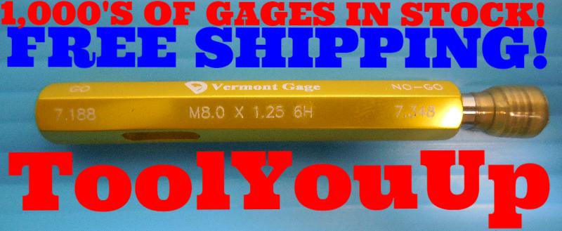 NEW M8  X  1.25 6H METRIC THREAD PLUG GAGE 8.0 1.250  GO NO GO PDS 7.188 /& 7.348