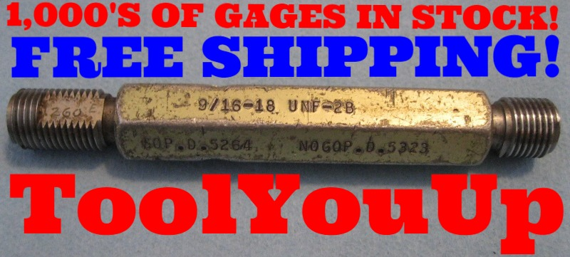 VERMONT 9//16 18 UNF 2B GO NO GO THREAD PLUG GAGE .5625 P.D/'S .5264 /& .5323 TOOLS