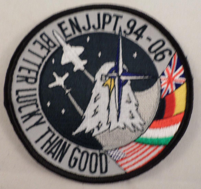 Euro-Nato Joint Jet Pilot Training Enjjpt Better Lucky Than Good Uniform  Patch
