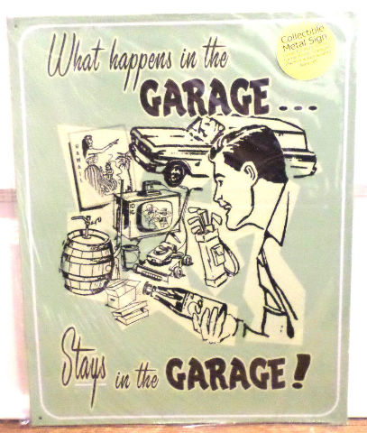What Happens In The Garage Stays In The Garage Metal Tin Man Cave Retro Sign
