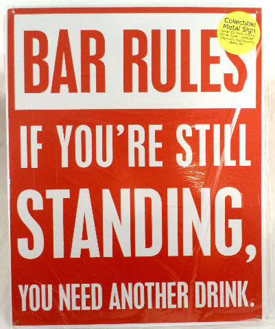 Bar Rules, If You Are Still Standing Have Another Drink Funny Metal Sign