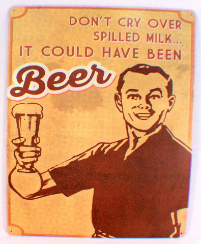 Don'T Cry Over Spilt Milk, It Could Be Beer Funny Retro Metal Tin Sign New