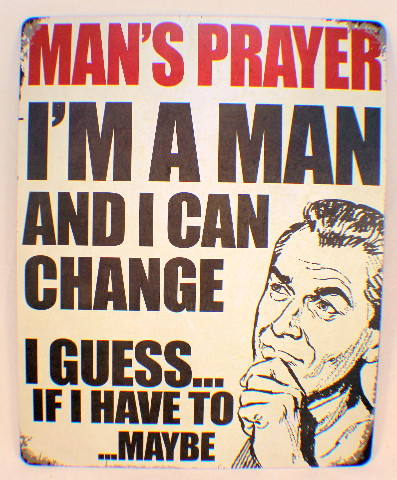 Man'S Prayer, I Can Change...I Guess Funny Retro Metal Tin Sign New