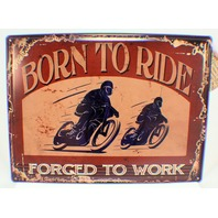 Born To Ride Forced To Work Motorcycle Metal Tin Sign Bar Man Cave Garage New