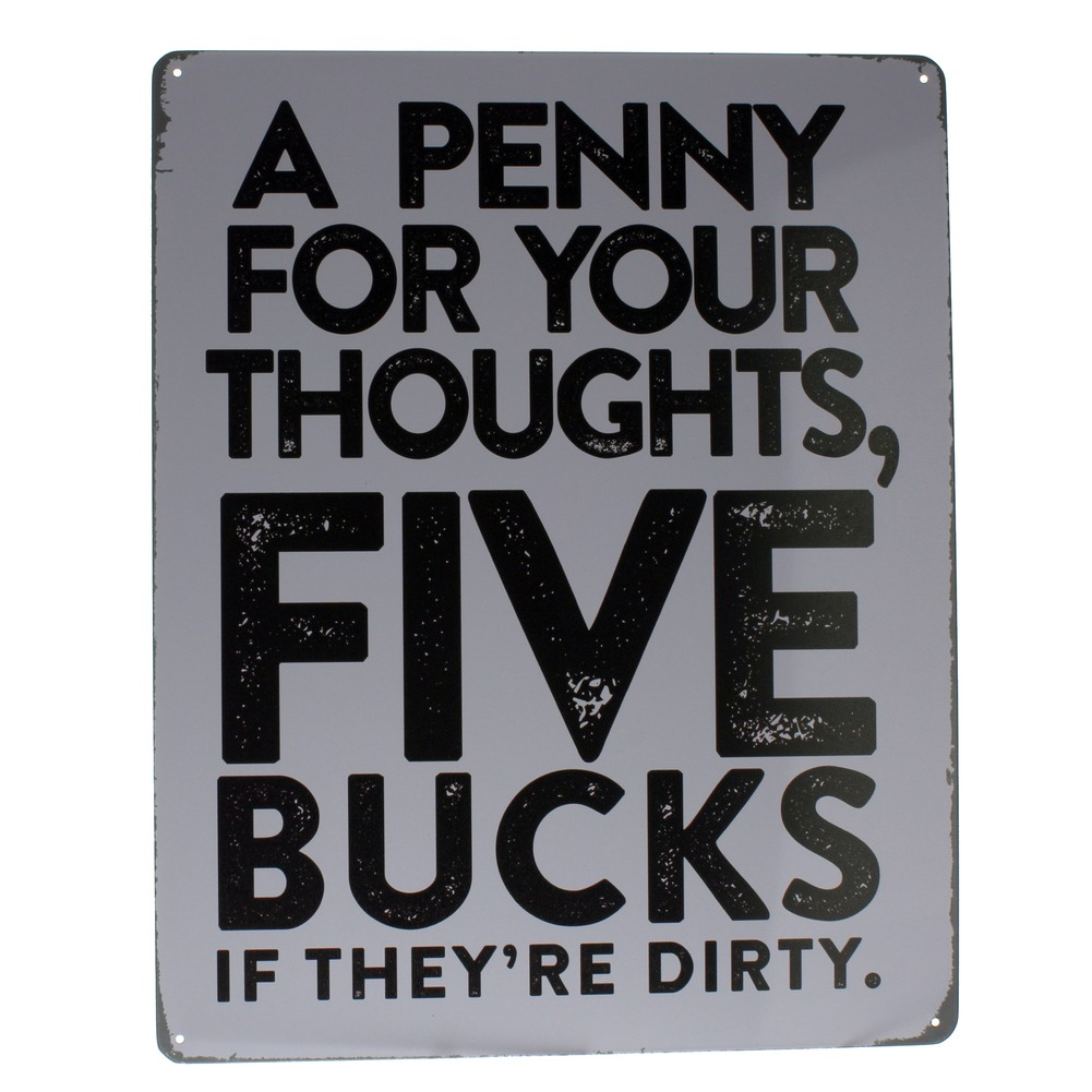 Penny for Your Thoughts Five Bucks for Dirty Ones Metal Sign Pub Game Room Bar