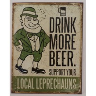 Drink More Beer Support Local Leprichauns Tin Sign Wall Art Bar Related  #1827