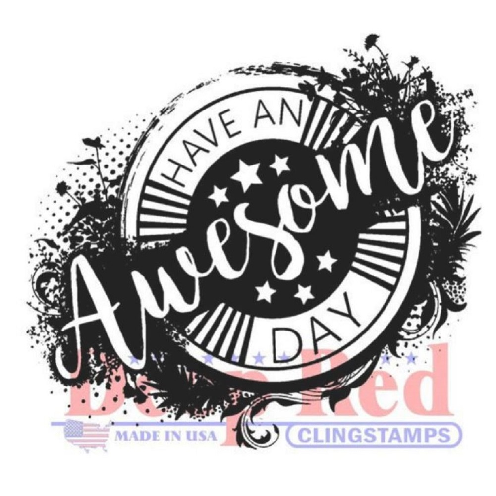 Deep Red Rubber Cling Stamp Have an Awesome Day Sentiment Quote
