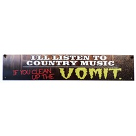 I'Ll Listen To Country Music If You Clean Up The Vomit Funny Metal Sign