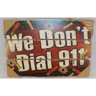 We Don'T Dial 911 Warning Beware Guns Wooden Wall Sign Plaque