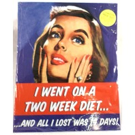 I Went On A Two Week Diet And All I Lost Was 14 Days Funny Metal Bar Sign