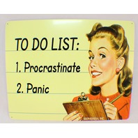 To Do List: Procrastinate, Panic Funny Retro Metal Tin Sign New