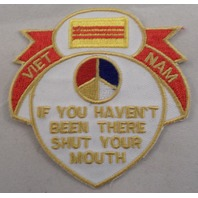 Vintage Military Uniform Patch Vietnam If You Haven'T Been There Shut Your Mouth