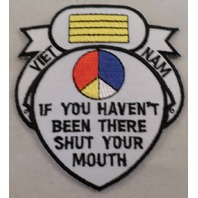 Vintage Military Uniform Patch Vietnam Haven'T Been There Shut Your Mouth #Mtbk