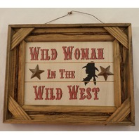 Cowboy Wild Women In The Wild West Cowgirl Wooden Wall Plaque Sign