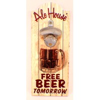 Ale House Bottle Opener Free Beer Tomorrow Man Cave Bar Decor Wall Plaque