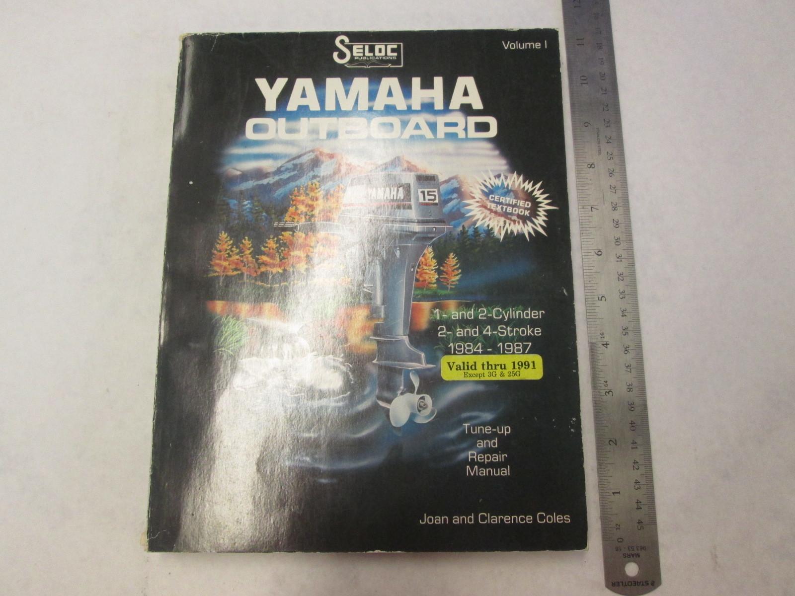 1984-1987 Seloc Yamaha Outboard Service Manual 1 & 2 Cyl 2 & 4 Stroke  Volume I